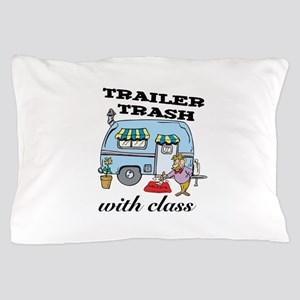 3-trailer trash with class Pillow Case
