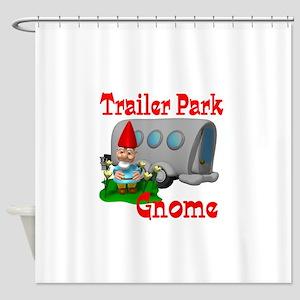 trailer park gnome Shower Curtain