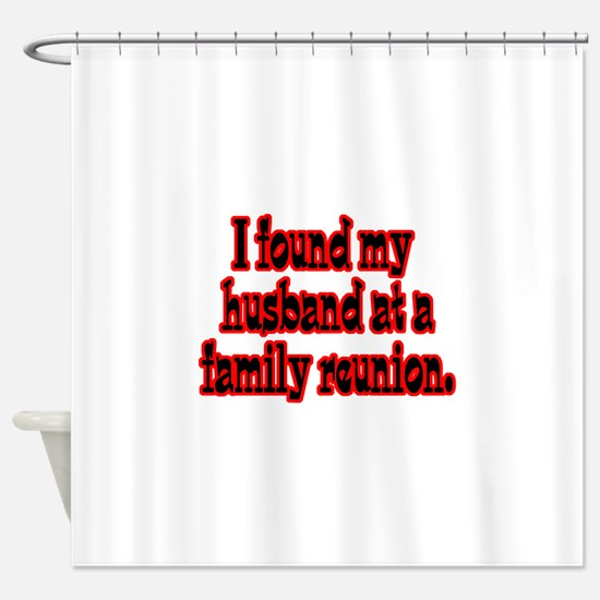 found my husband.png Shower Curtain