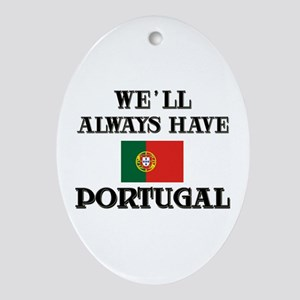 We Will Always Have Portugal Oval Ornament