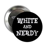 """White And Nerdy 2.25"""" Button"""