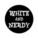 """White And Nerdy 3.5"""" Button"""