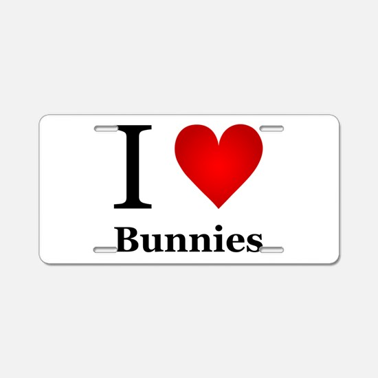 I Love Bunnies Aluminum License Plate