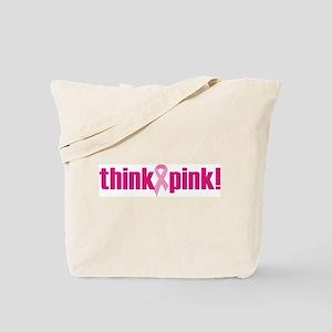 Think Pink! Tote Bag