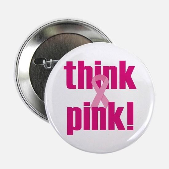 Think Pink! Button