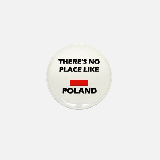 There Is No Place Like Poland Mini Button