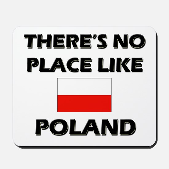 There Is No Place Like Poland Mousepad