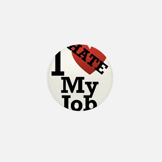 I-Hate-my-job.png Mini Button
