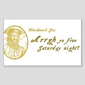 Arrgh Ye Free Saturday? Rectangle Sticker