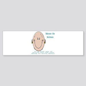 Embrace the Baldness Sticker (Bumper)