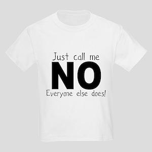 Just call me NO Kids T-Shirt