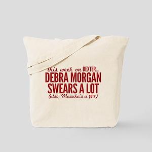 Debra Morgan Swears A Lot Tote Bag