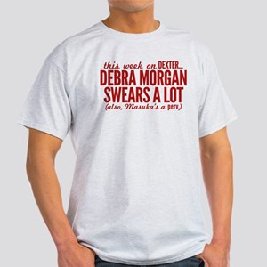 Debra Morgan Swears A Lot Light T-Shirt