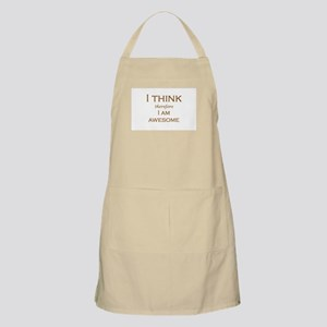 I THINK therefore I AM AWESOME Apron