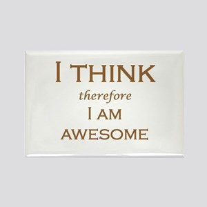 I THINK therefore I AM AWESOME Rectangle Magnet