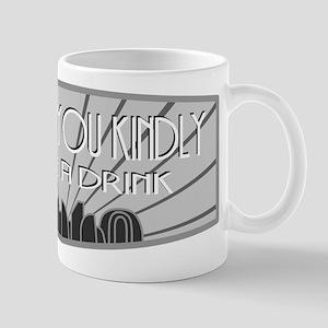 Would you kindly buy me a drink Mug