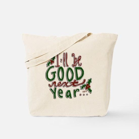 Ill Be Good Next Year Tote Bag
