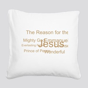 Jesus - the reason for the season Square Canvas Pi
