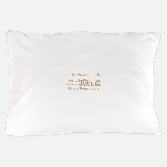Jesus - the reason for the season Pillow Case