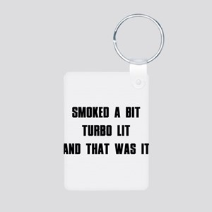 Smoked a bit Turbo lit And that was it Aluminum Ph