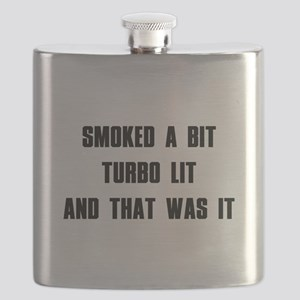 Smoked a bit Turbo lit And that was it Flask