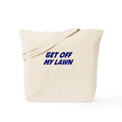 Get off my lawn. Tote Bag