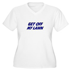 Get off my lawn. T-Shirt