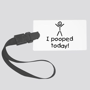 I Pooped Today Silly Large Luggage Tag