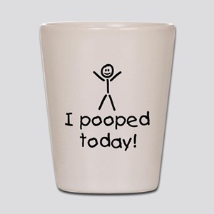 I Pooped Today Silly Shot Glass