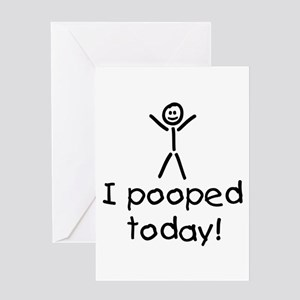 I Pooped Today Silly Greeting Card
