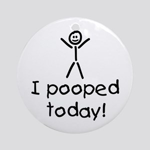 I Pooped Today Silly Ornament (Round)