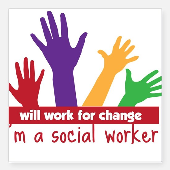 "Work For Change Square Car Magnet 3"" x 3"""