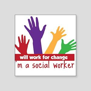 "Work For Change Square Sticker 3"" x 3"""
