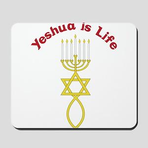 Yeshua Is Life Mousepad
