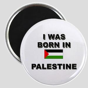 I Was Born In Palestine Magnet