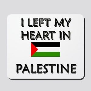 I Left My Heart In Palestine Mousepad