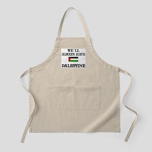 We Will Always Have Palestine BBQ Apron