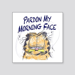 "PARDON MY MORNING FACE Square Sticker 3"" x 3"""