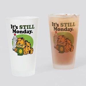 IT'S STILL MONDAY Drinking Glass