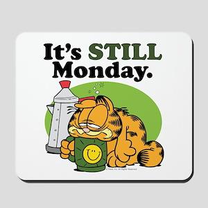 IT'S STILL MONDAY Mousepad
