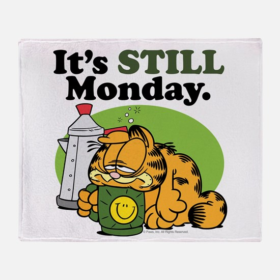 IT'S STILL MONDAY Throw Blanket