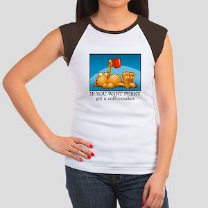 IF YOU WANT PERKY... Women's Cap Sleeve T-Shirt
