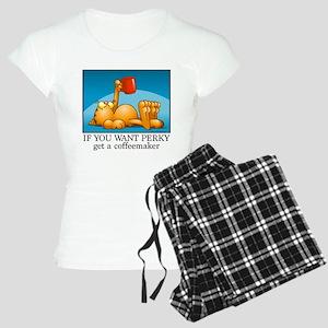 IF YOU WANT PERKY... Women's Light Pajamas