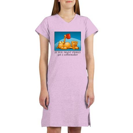 IF YOU WANT PERKY... Women's Nightshirt