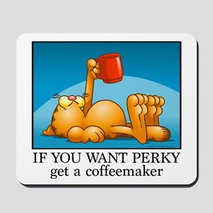 IF YOU WANT PERKY... Mousepad