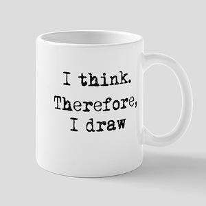 I Think Therefore I Draw Mug