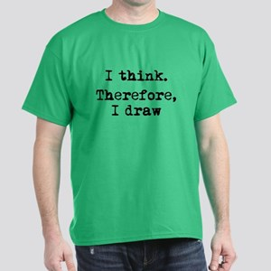 I Think Therefore I Draw Dark T-Shirt