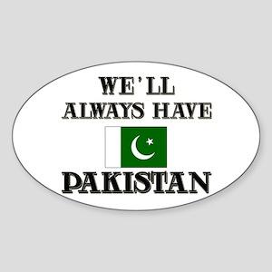 We Will Always Have Pakistan Oval Sticker
