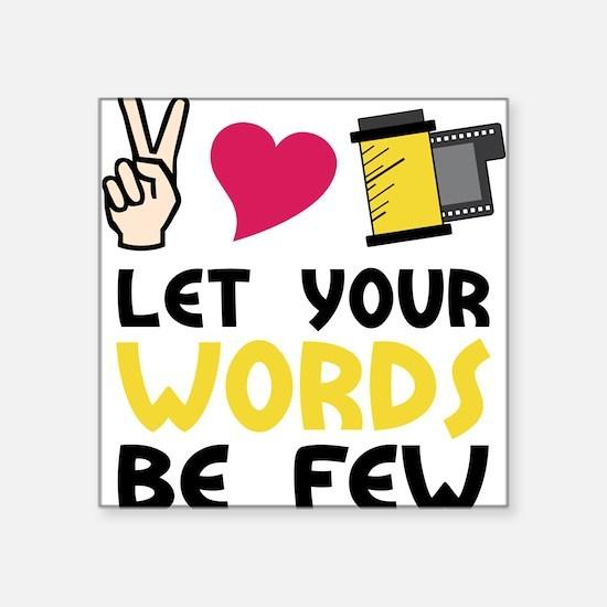 "Words Be Few Square Sticker 3"" x 3"""