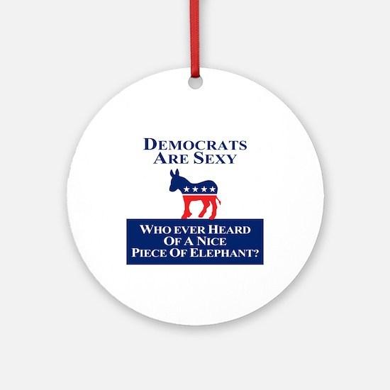 Democrats Are Sexy Ornament (Round)